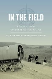 In the Field: Life and Work in Cultural Anthropology