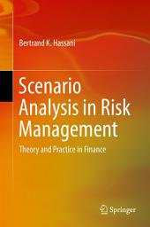 Scenario Analysis in Risk Management: Theory and Practice in Finance