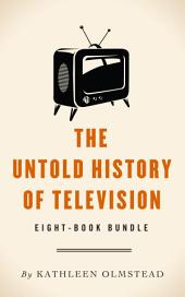 The Untold History Of Television: Eight-Book Bundle