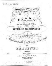 3. potpourri: pour le piano sur des thèmes de l'opéra Otello de Rossini ; oeuv. 192