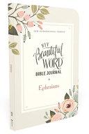 NIV  Beautiful Word Bible Journal  Ephesians  Paperback  Comfort Print