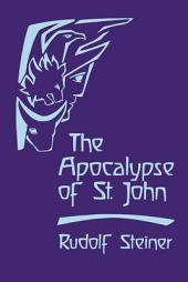 Apocalypse of St John, the Anth: Lectures on the Book of Revelation