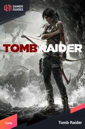 Tomb Raider (2013) - Strategy Guide