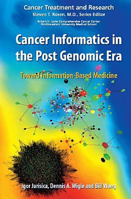 Cancer Informatics in the Post Genomic Era PDF