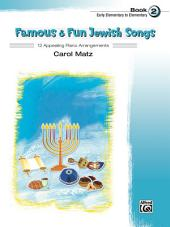 Famous & Fun Jewish Songs, Book 2: 12 Appealing Piano Arrangements