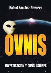 Ovnis: Investigacion Y Conclusiones