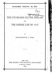 The Standard Silver Dollar and the Coinage Law of 1878: Issue 13