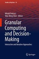 Granular Computing and Decision Making PDF