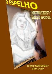 O Espelho: Autoconhecimento E Evolução Espiritual