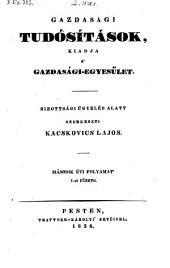 Gazdasági Tudósitások, kiadja a' Gazdasági-egyesület ... Szerkeszti Kacskovics Lajos: 1-2. kötet