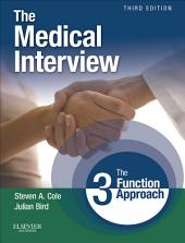 The Medical Interview E-Book: The Three Function Approach, Edition 3