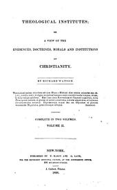 Theological institutes: or, A view of the evidences, doctrines, morals and institutions of Christianity, Volume 2