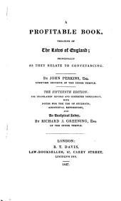 A Profitable Book, Treating of the Laws of England: Principally as They Relate to Conveyancing