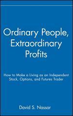 Ordinary People, Extraordinary Profits
