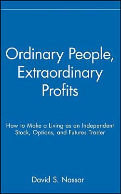 Ordinary People  Extraordinary Profits