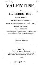Valentine, ou la seduction, melodrame en 3 actes et en prose