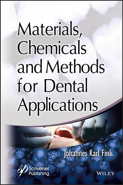 Materials  Chemicals and Methods for Dental Applications PDF