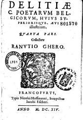 Delitiae C. poetarum belgicorum, hujus superiorisque aevi illustrium. Prima [-quarta] pars. Collectore Ranutio Ghero
