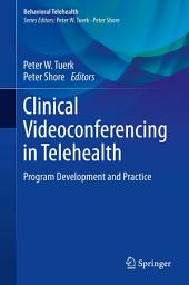 Clinical Videoconferencing in Telehealth: Program Development and Practice