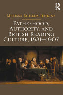 Fatherhood, Authority, and British Reading Culture, 1831-1907