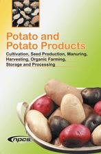 Potato and Potato Products Cultivation, Seed Production, Manuring, Harvesting, Organic Farming, Storage and Processing