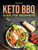 THE NEW KETO BBQ GUIDE FOR BEGINNERS