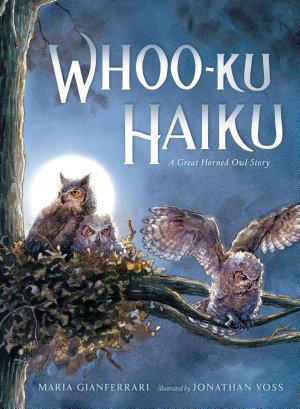 Whoo Ku Haiku  A Great Horned Owl Story PDF