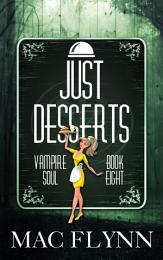Just Desserts (Vampire Soul, Book Eight)