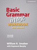 Basic Grammar in Use - Third Edition. Workbook with Answers