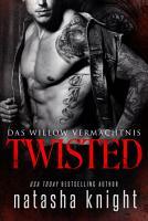 Twisted  Das Willow Verm  chtnis PDF