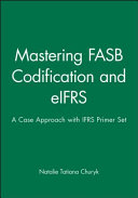 Mastering FASB Codification and eIFRS  A Case Approach   IFRS Primer  International GAAP Basics Set