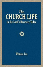 The Church Life in the Lord's Recovery Today