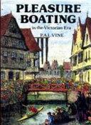 Pleasure Boating in the Victorian Era