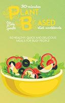 The 30 Minute Vegetarian Cookbook