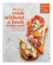Cook Without A Book Meatless Meals Enhanced Edition  Book PDF
