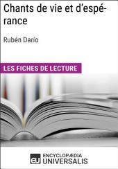 Chants de vie et d'espérance de Rubén Darío: Les Fiches de lecture d'Universalis