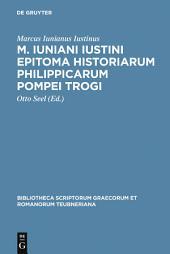 M. Iuniani Iustini epitoma Historiarum Philippicarum Pompei Trogi: Aaccedunt prologi in Pompeium Trogum