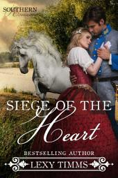Siege of the Heart: Civil War Military Romance