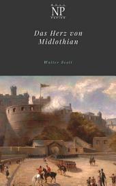 Das Herz von Midlothian: Ein historischer Roman in zwei Bänden