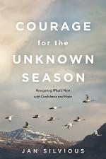 Courage for the Unknown Season