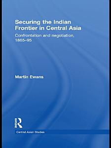 Securing the Indian Frontier in Central Asia PDF