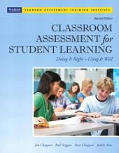 Classroom Assessment for Student Learning: Doing It Right - Using It Well, Edition 2