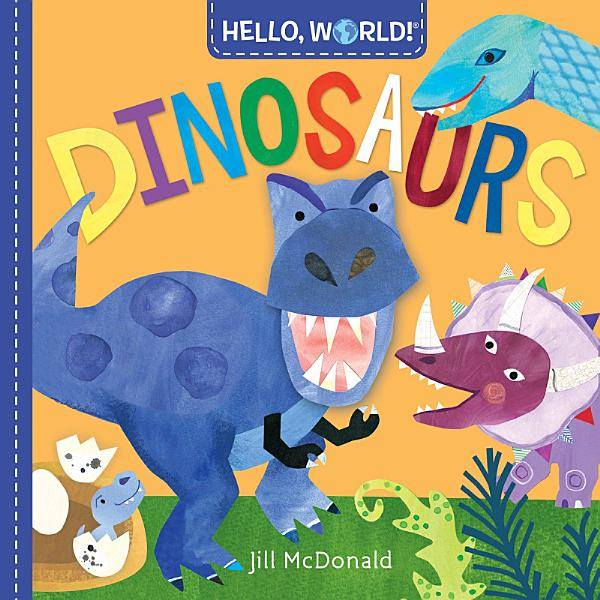 Download Hello  World  Dinosaurs Book