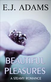 Beautiful Pleasures: The Complete Series