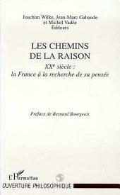 Les Chemins de la Raison: XXe siècle: la France à la recherche de sa pensée