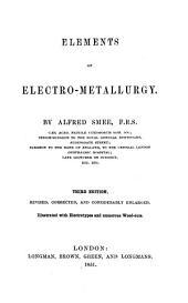 Elements of Electro-Metallurgy