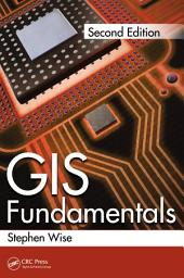 GIS Fundamentals, Second Edition: Edition 2