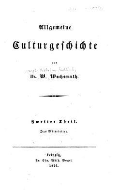 Allgemeine Culturgeschichte  Das Mittelalter PDF