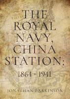 The Royal Navy  China Station  1864   1941 PDF