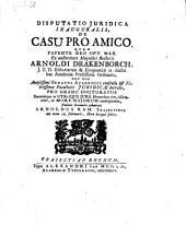 Disputatio Juridica Inauguralis, De Casu Pro Amico